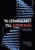 Ta ledarskapet till n�sta niv� : personliga verktyg f�r vertikal utveckling (inbunden)