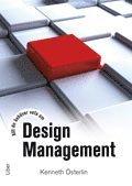 Allt du beh�ver veta om Design Management (h�ftad)