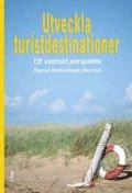 Utveckla turistdestinationer : ett svenskt perspektiv (h�ftad)