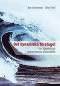Det dynamiska f�retaget : om f�ljsamhet och fl�desorienterade aff�rsmodeller (inbunden)