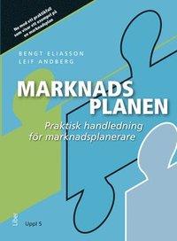 Marknadsplanen : praktisk handledning f�r marknadsplanerare (h�ftad)