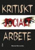Kritiskt socialt arbete (h�ftad)
