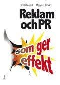 Reklam och PR som ger effekt (inbunden)