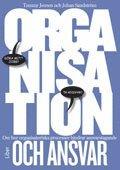Organisation och ansvar : om hur organisatoriska processer hindrar ansvarstagande (h�ftad)