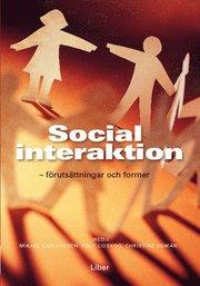Social interaktion : förutsättningar och former