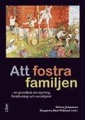 Att fostra familjen : en grundbok om styrning föräldraskap och socialtjänst