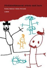 F�r�ldrafokuserat arbete med barn (h�ftad)