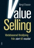 Value Selling : v�rdebaserad f�rs�ljning fr�n start till resultat (h�ftad)