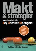 Makt och strategier : en handbok f�r Key Account Managers (h�ftad)