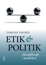 Etik och politik : moralfilosofi i praktiken