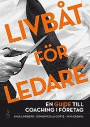 Livbåt för ledare : en guide till coaching i företag