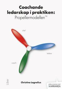 Coachande ledarskap i praktiken : propellermodellen TM (h�ftad)