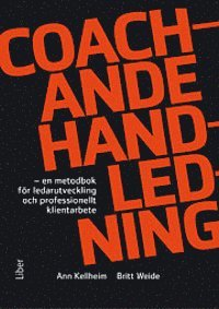 Coachande handledning : en metodbok f�r ledarutveckling och professionellt klientarbete (h�ftad)