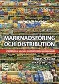 Marknadsf�ring och distribution : strategiska v�gval avseende marknadskanaler (h�ftad)