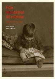 Från interaktion till relation : om anknytningsteori