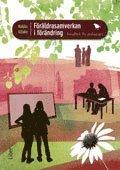 Föräldrasamverkan i förändring : handbok för pedagoger