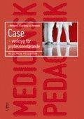 Case : verktyg för professionslärande – medicinsk pedagogik