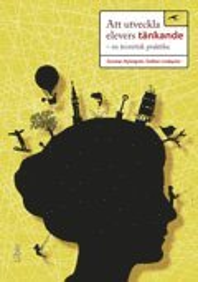 Att utveckla elevers tänkande : en teoretisk praktika