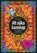 Att söka kunskap : islamisk utbildning och pedagogik i historia och nutid
