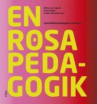 En rosa pedagogik: : j�mst�lldhetspedagogiska utmaningar (h�ftad)