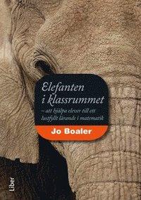 Elefanten i klassrummet: - att hj�lpa elever till ett lustfyllt l�rande i matematik (h�ftad)
