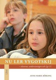 Nu ler Vygotskij : eleverna undervisningen och Lgr 11