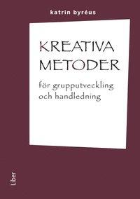 Kreativa metoder f�r grupputveckling och handledning (h�ftad)