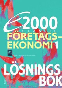 E2000 Classic F�retagsekonomi 1 L�sningsbok (h�ftad)