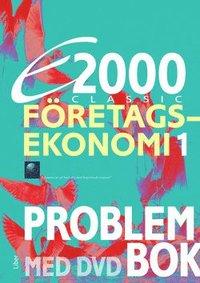 E2000 Classic F�retagsekonomi 1 Problembok inkl. DVD (h�ftad)