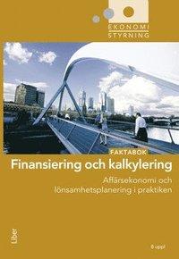 Finansiering och kalkylering : faktabok (h�ftad)