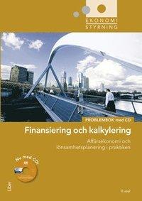 Ekonomistyrning finansiering och kalkylering problembok med cd (h�ftad)