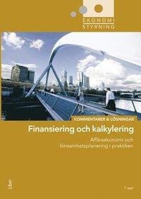 Ekonomistyrning  finansiering och kalkylering  Kommentarer och L�sningar (h�ftad)