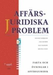 Affärsjuridiska problem : fakta och övningar i affärsjuridik (8:e uppl.)