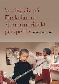 Vardagsliv p� f�rskolan ur ett normkritiskt perspektiv (h�ftad)