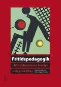 Fritidspedagogik : fritidshemmets teorier och praktiker (h�ftad)