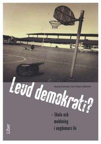 Levd demokrati? : skola och mobbning i ungdomars liv (h�ftad)