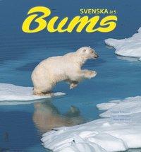 Bums Svenska �r 5 Grundbok (h�ftad)