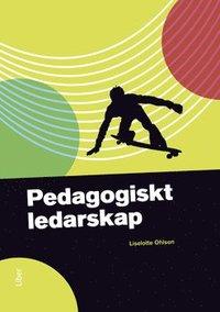 Pedagogiskt ledarskap (h�ftad)