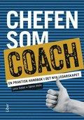 Chefen som coach : en praktisk handbok i det nya ledarskapet