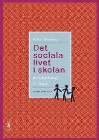 Det sociala livet i skolan : socialpsykologi f�r l�rare (h�ftad)