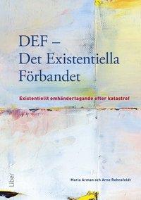 DEF - Det existentiella f�rbandet : existentiellt omh�ndertagande efter katastrof (h�ftad)
