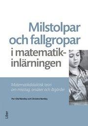 Milstolpar och fallgropar i matematikinlärningen : matematikdidaktisk teori om misstag orsaker och åtgärder