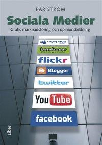 Sociala Medier : Gratis marknadsf�ring och opinionsbildning (e-bok)