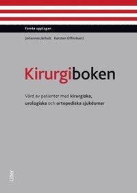 Kirurgiboken : v�rd av patienter med kirurgiska, urologiska och ortopediska sjukdomar (inbunden)