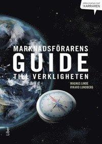 Marknadsf�rarens guide till verkligheten (inbunden)