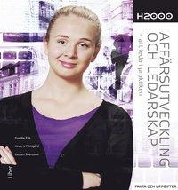 H2000 Aff�rsutveckling och ledarskap Fakta och uppgifter - att leda i praktiken (h�ftad)