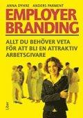 Employer branding : allt du beh�ver veta f�r att bli en attraktiv arbetsgivare (h�ftad)