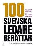 100 svenska ledare ber�ttar : en inspirationsresa i ledarskap