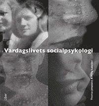 Vardagslivets socialpsykologi (h�ftad)