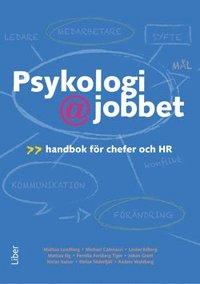 Psykologi p� jobbet : handbok f�r chefer och HR (h�ftad)